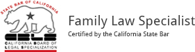 Family Law Specialist | Certified by the California State Bar